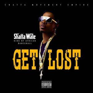 Shatta Wale – Get Lost