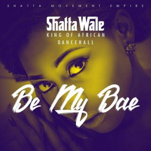 Shatta Wale - Be Ma Bae (Prod By Da Maker)