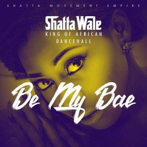 Shatta Wale - Be Ma Bae (Prod By Da Maker)