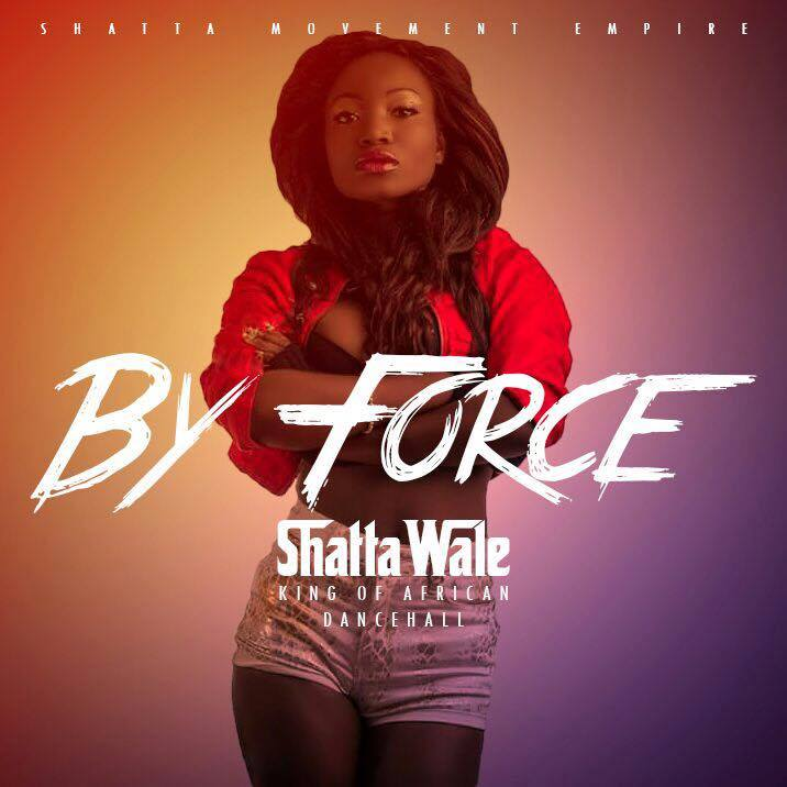 Shatta Wale – By Force