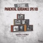 1Fame – Parental Guidance ft. MeDikal x Epixode (Prod By Hypelyrix)