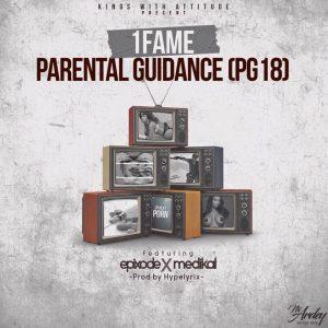 1Fame - Parental Guidance ft MeDikal x Epixode