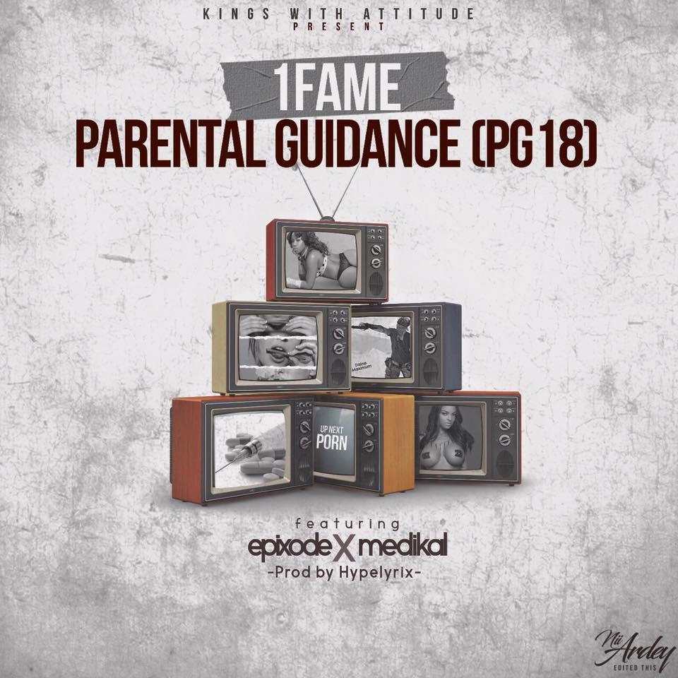 1Fame – Parental Guidance ft. MeDikal x Epixode (Prod By Hypelyrix)