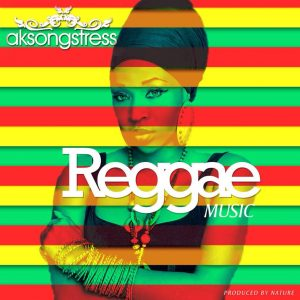 AK Songstress – Reggae Music (Prod By Nature)