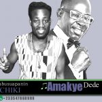 AbusuaPanin Chiki – Amakye Dede (Mixed By Apya)