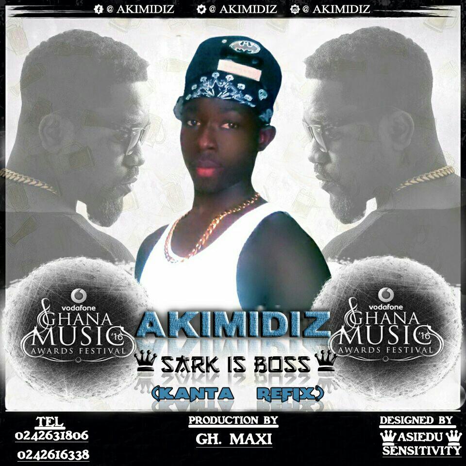 Akimidiz – Sark is Boss (Kanta Refix) (Mixed by Gh Maxi)