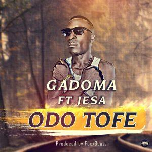 Gadoma - Odo Tofe Feat. Jesa (Prod. By FoxxBeats)