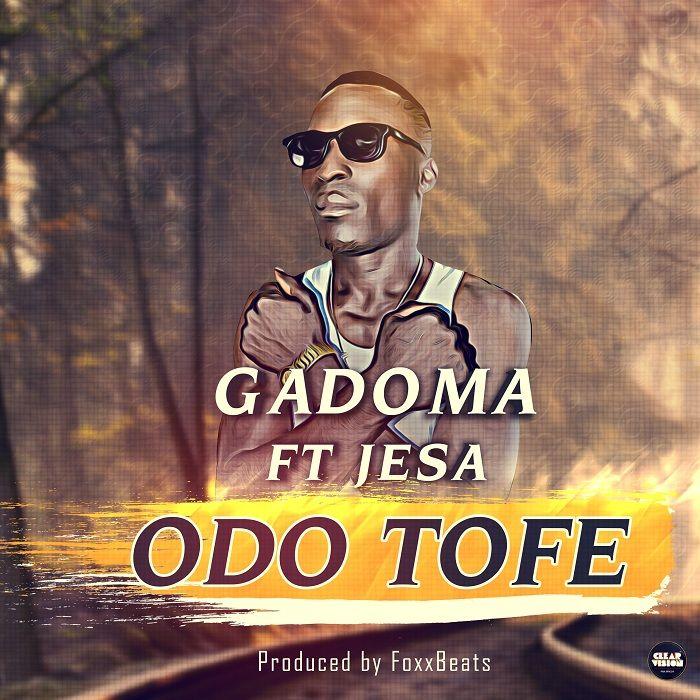 Gadoma – Odo Tofe Feat. Jesa (Prod. By FoxxBeats)