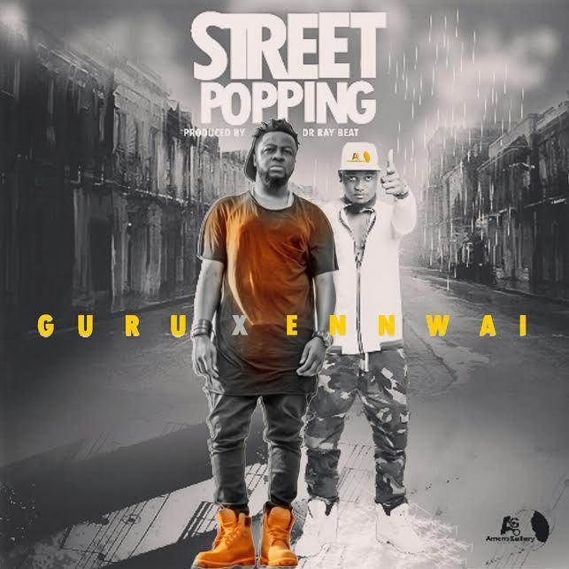 Guru x Ennwai – Street Popping (Prod by Dr Ray Beat)