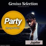 Jupitar – Party (Mydnyt Riddim) (Prod by Genius Selection)