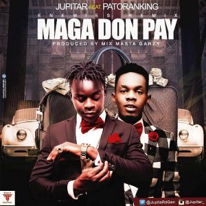 Jupitar - Enemies Remix (Maga Don Pay) (Feat. Patoranking) (Prod By Masta Garzy)