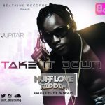 Jupitar – Take It Down (Nuff Love Riddim)