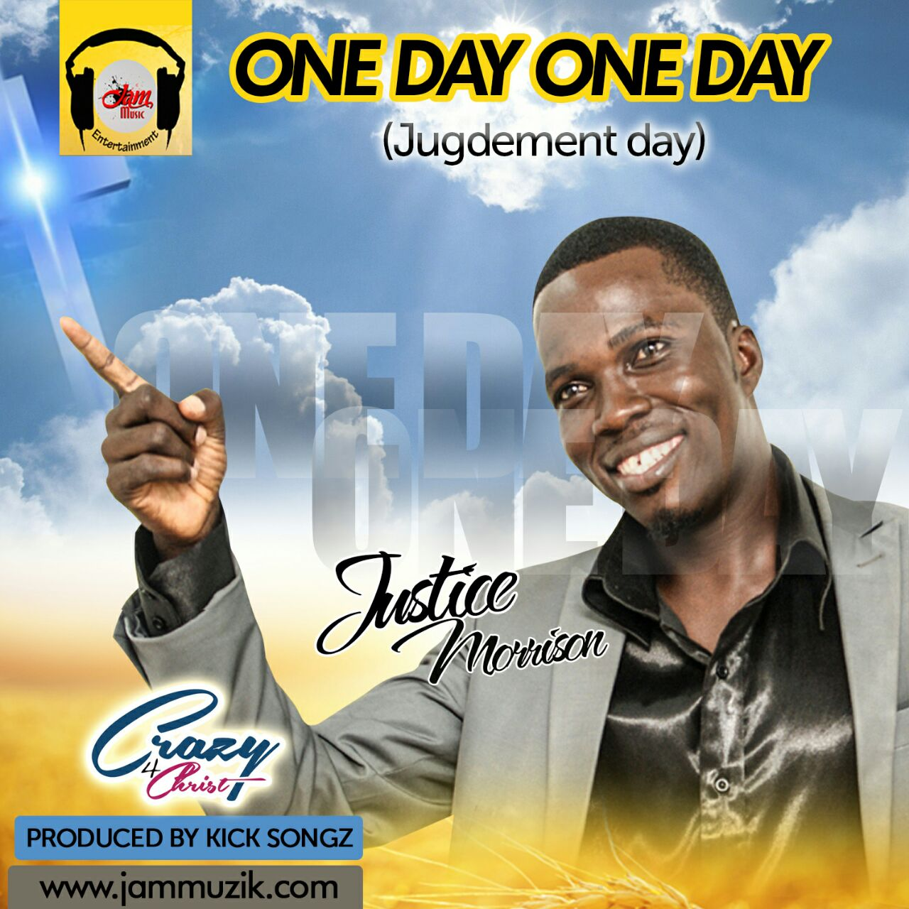 Justice Morrison - One Day (Judgement Day) Prod. By Kick Songz