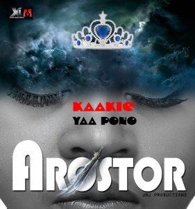 Kaakie - Arostor ft Yaa Pono (Prod By JMJ)