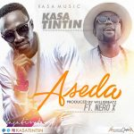 Kasatintin – Aseda (ft . Nero x) (Prod. By Willis Beatz)