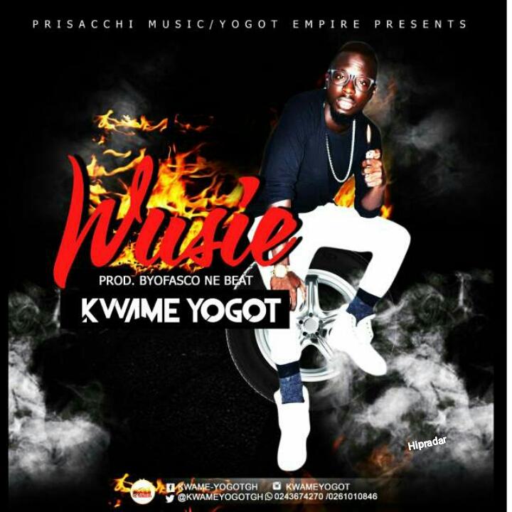 Kwame Yogot - Wusie (Prod. By Ofasco Ne Beat)