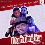 Lil Win x Guru x Flowking x Sherry Boss x Zack – I Dont Think Far (Remix)