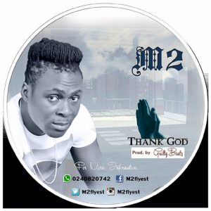 M2 - Thank God (Prod by GuiltyBeatz)