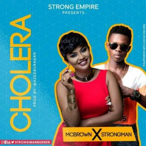 Nana Ama McBrown - Cholera (Feat Strongman) (Prod. by AzeeBurner)