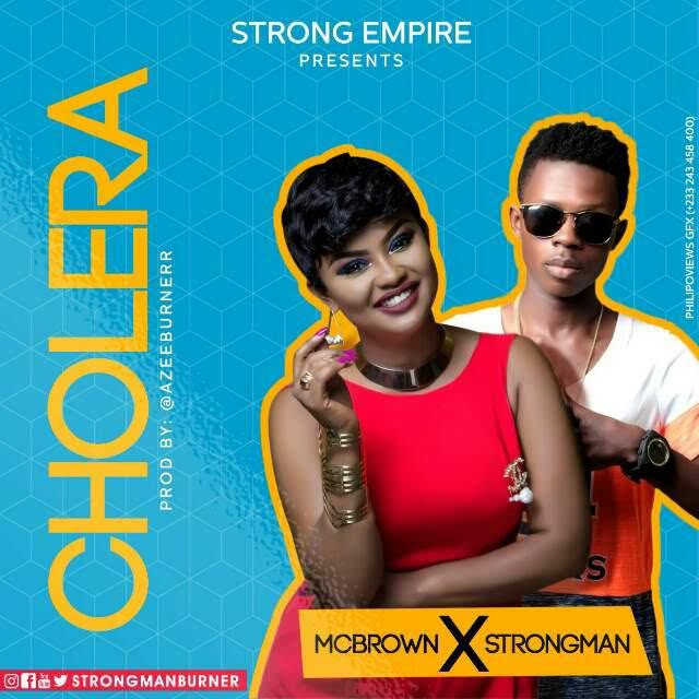 Nana Ama McBrown – Cholera (Feat Strongman) (Prod. by AzeeBurner)