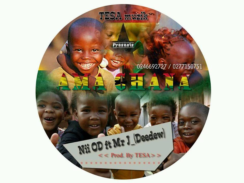 Nii OD - Ama Ghana Ft. Mr. J. Deedew (Pod By Tesa)