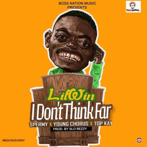 Kwadwo Nkansah Liwin – I Dont Think Far (ft. Top Kay,Young Chorus,Sprmy ) (Prod By Slo Bezzy)