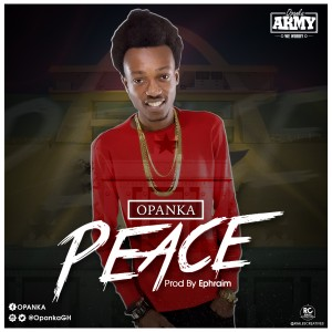 Opanka - Peace (Prod by @Ephraimmusiq)