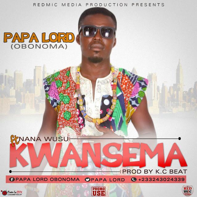 Papa Lord (Obonoma) – Kwansima (ft Deneho Nana Wusu) (Prod. By K.C Beatz)