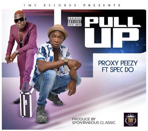 Proxy Peezy - Pull Up ft Spec Do (Prod by Spontaneous Classic)