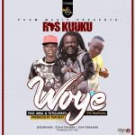 Ras Kuku ft Tutulapato & Awal – Woye (Prod by Tombeatz)