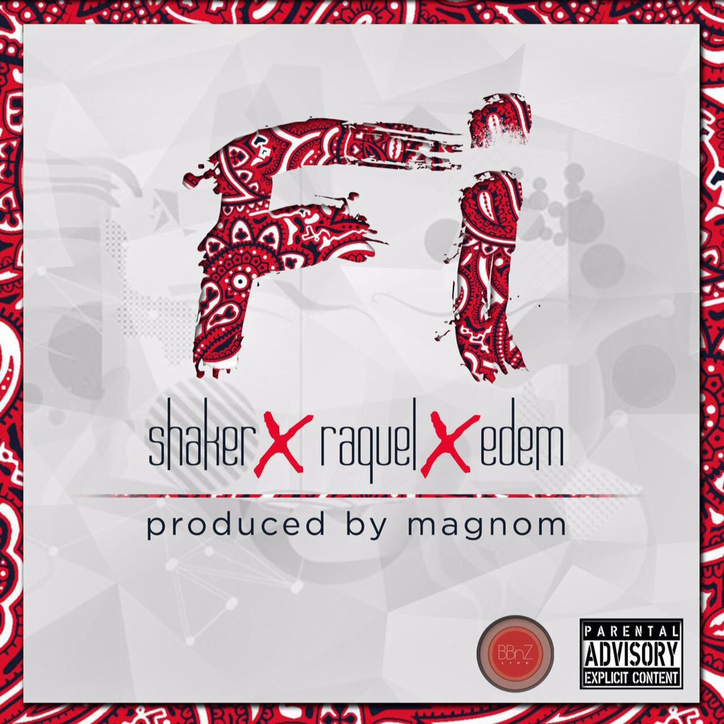 Shaker – Fi ft Edem & Raquel (Prod By MagNom)