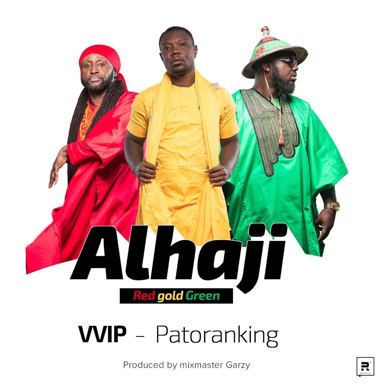 VVIP - Alhaji  ft Patoranking (Prod By Mix Masta Garzy)