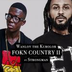 WanLuv – FOKN Country II ft Strongman