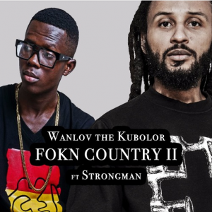 WanLuv - FOKN Country II ft Strongman