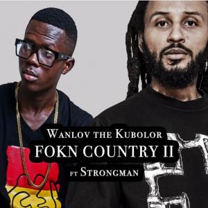 WanLuv - FOKN Country II ft Strongman