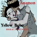 Anamon – Yellow Bobo (Prod. By Lazzy Beatz)