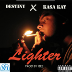 Destiny x Kasa Kay – Lighter (Prod By Ibee Number1 Records)