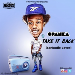 Daddie Opanka – Take It Back (Sarkodie Cover)