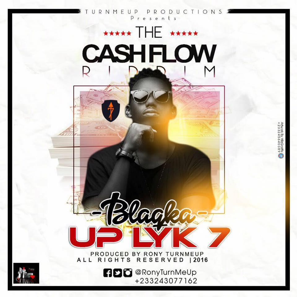 Blaqka - Up Like 7 (Cash Flow Riddim) (Prod. by Ronyturnmeup)