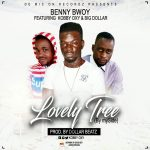 Benybwoy – Lovely Tree (ft Big Dollar x Kobby oxy) (Prod By Big Dollar Beat)