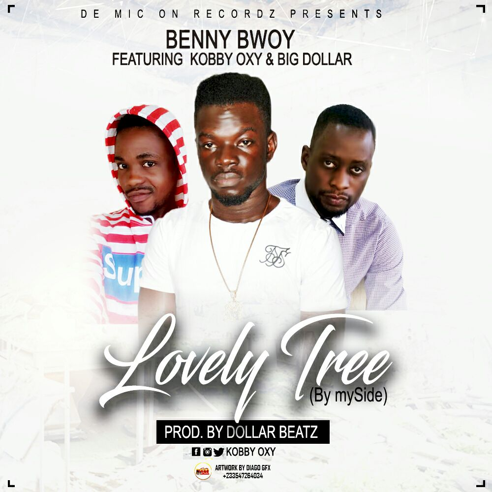 Benybwoy - Lovely Tree (ft Big Dollar x Kobby oxy) (Prod By Big Dollar Beat)