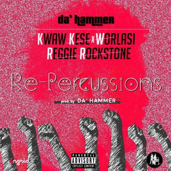 Da' Hammer – Repercussions (Feat. Kwaw Kese, Worlasi & Reggie Rockstone)