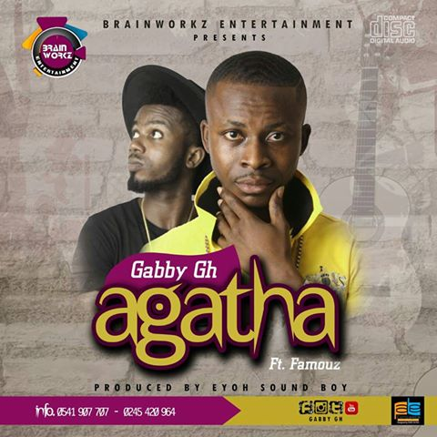 Gabby – Agaata (Ft. Famouz) Prod. By Eyoh Soundboy