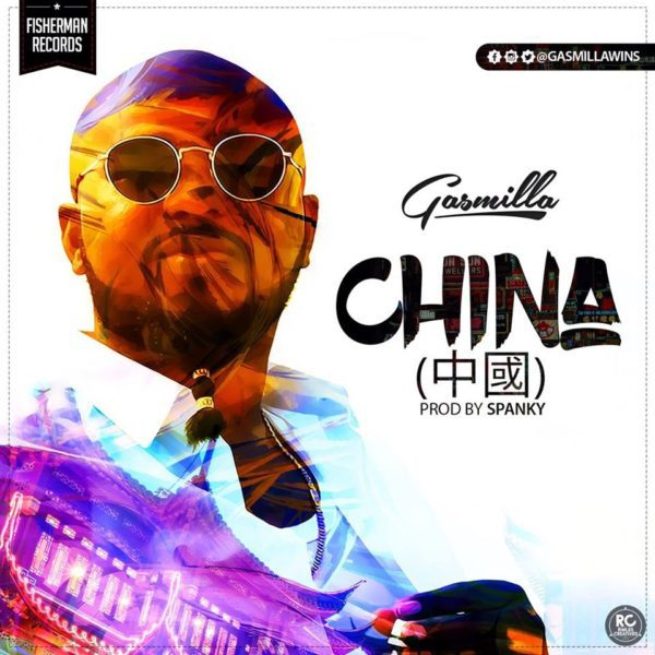 Gasmilla – China (Prod. By Spanky)