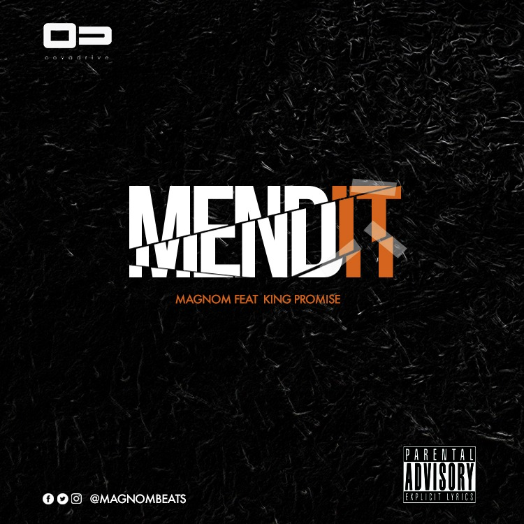 Magnom – Mend it ft King Promise (Prod by Magnom)