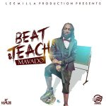 Mavado – Beat & Teach (Club Life Riddim)