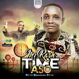 Mr Cash - Time Aso (Prod. By Ball J)