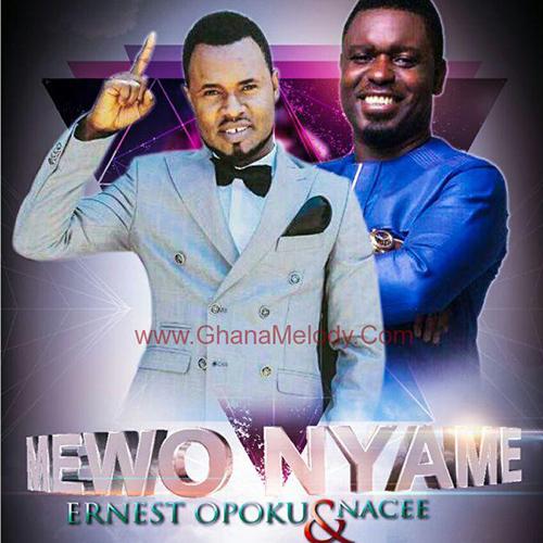 Nacee x Ernest Opoku - Yewo Nyame A Yewo Adzi