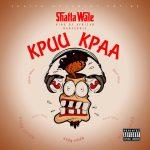 Shatta Wale – Kpuu Kpa (Prod By B2)