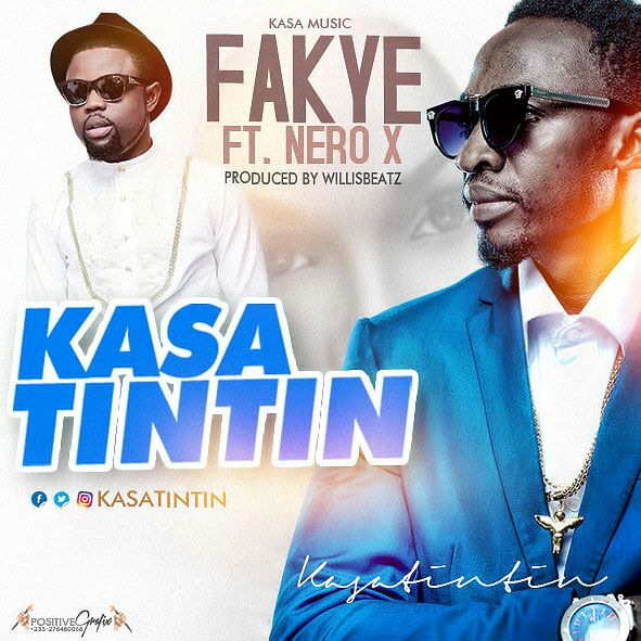 Kasa Tintin – Fakye (ft.  Nero x) Prd. By Willix Beatz
